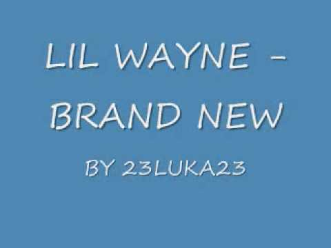 LIL WAYNE BRAND NEW