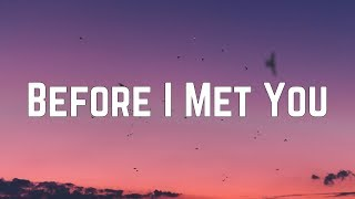 Cody Fry - Before I Met You (Lyrics)