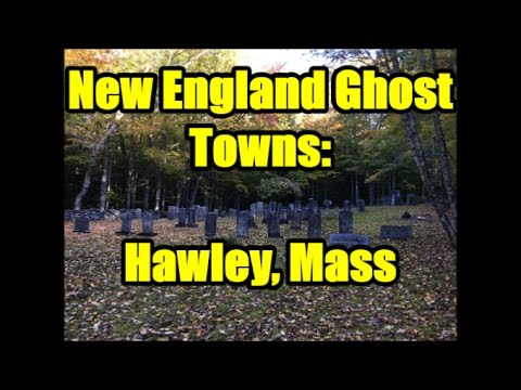 New England Ghost Towns:  Hawley, Massachusetts