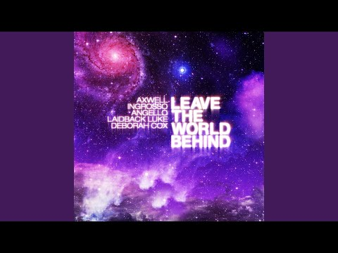 Leave The World Behind (Original Mix)
