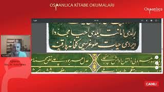 Osmanlıca Kitabe Okumaları (24-07-2020 / 7. Ders)