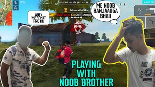 FREE FIRE || PLAYING WITH NOOB BROTHER FOR FIRST TIME || HE MADE ME NOOB 😂 || LIVE REACTION