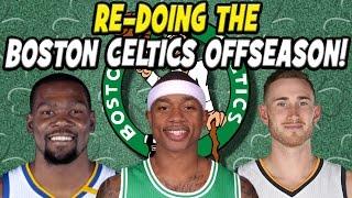 Re-Doing the Boston Celtics Off-Season!