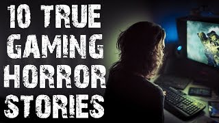 10 TRUE Terrifying & Disturbing Gaming Horror Stories | (Scary Stories)