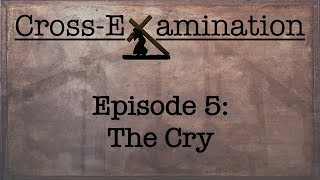 Cross-Examination ( Episode 5 - The Cry )