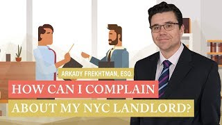 NYC Tenant FAQs: How Can I Complain About My Landlord ?