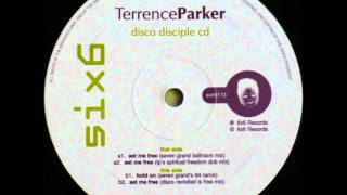 Terrence Parker - Set Me Free (Seven Grand Ballroom Mix)