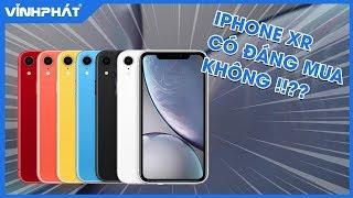 iPhone XR có đáng mua ở thời điểm hiện tại???