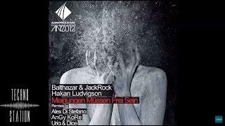 Balthazar & JackRock vs Hakan Ludvigson - Meinungen Mussen Frei Sein (AnGy KoRe Remix)