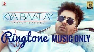 Kya Baat Ay Song    Music Only  Ringtone   Harrdy Sandhu   Free Download
