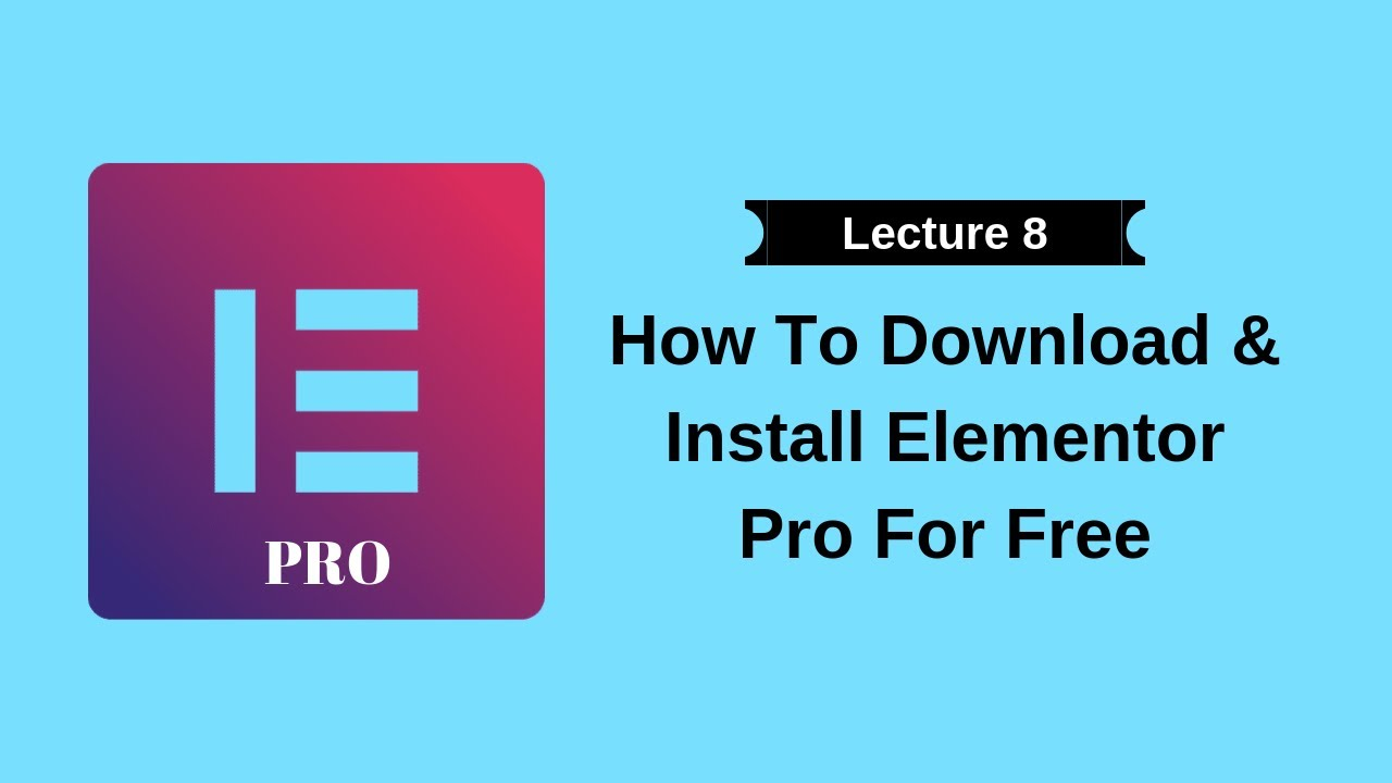 How To Download & Install Elementor Pro For Free | Lecture ...
