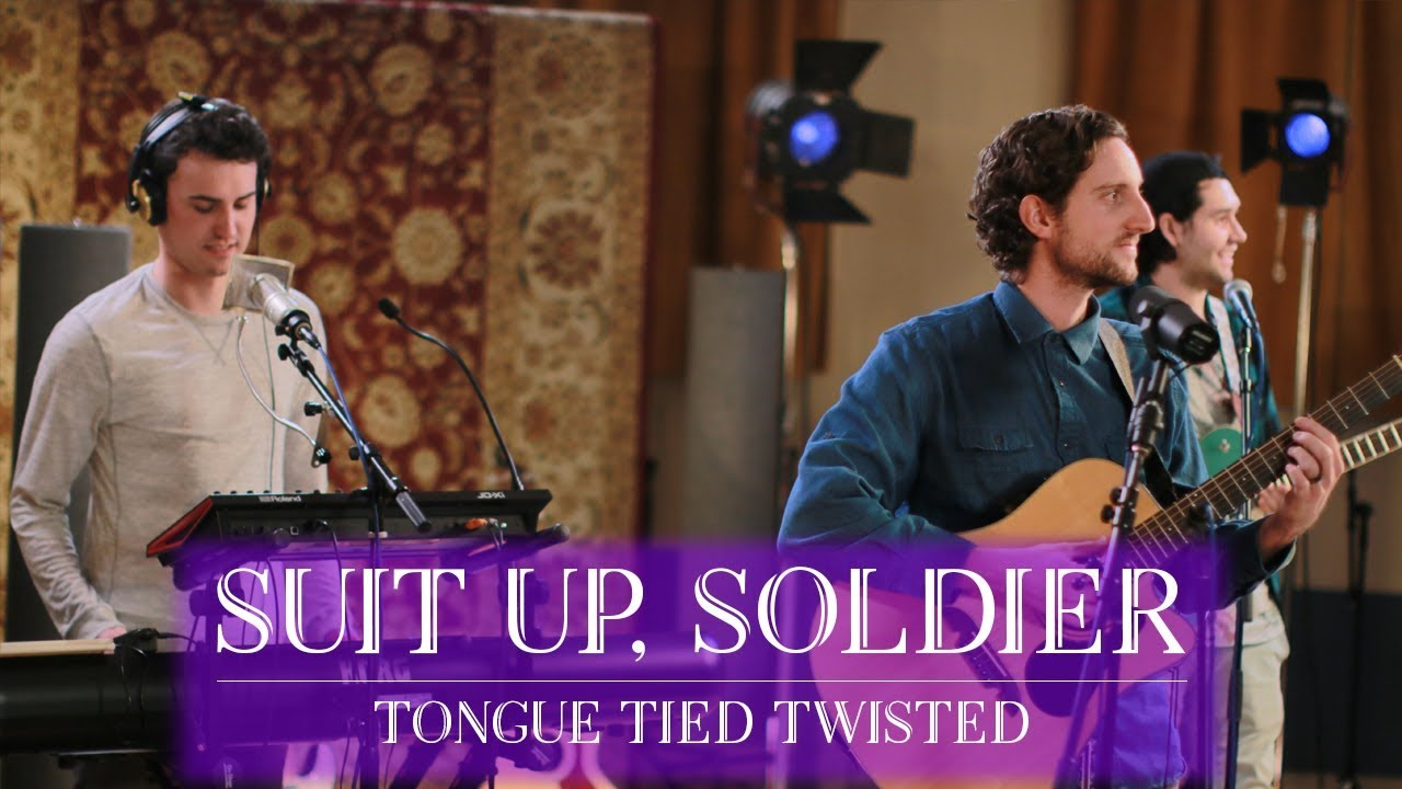 Tongue Tied Twisted , Suit Up, Soldier , LIVE Acoustic