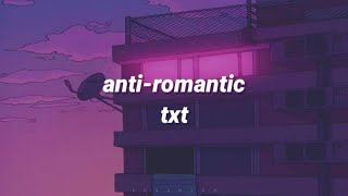 anti-romantic by txt [english lyrics]