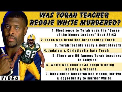 Was NFL Great Reggie White Murdered? Babylon Hates Torah Teachers!