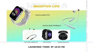 realme Watch 2 Pro & realme Wireless 2   Launch Event