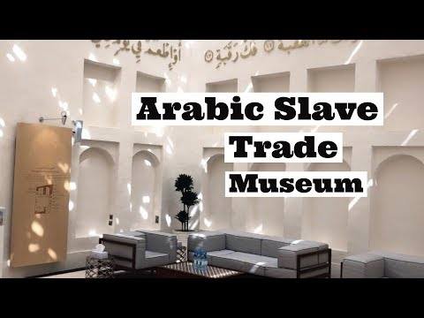 Black History Month - My Trip to an Arabic Slave Trade Museum