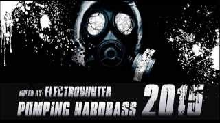Pumping Hardbass  2015  mixed by Electrohunter