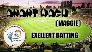 #ANANT WAGH MAGGIE, excellent batting, LT. RATANBUWA PATIL SMRUTI CHASHAK 2019 (FINAL DAY)