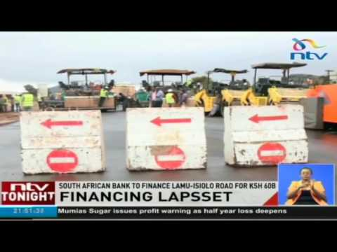 South African bank to finance Lamu-Isiolo road for Ksh. 60bn