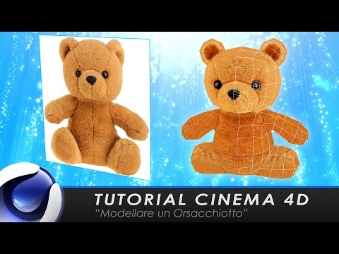 "TUTORIAL CINEMA 4D ""Modellare un Orsacchiotto"""