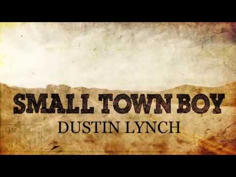 Dustin Lynch - Small Town Boy (with lyrics)