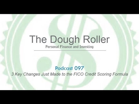 DR 097: 3 Key Changes Just Made to the FICO Credit Scoring Formula