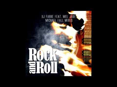 DJ Farre Feat. Mel Jade - Rock And Roll (Michael Fall remix)