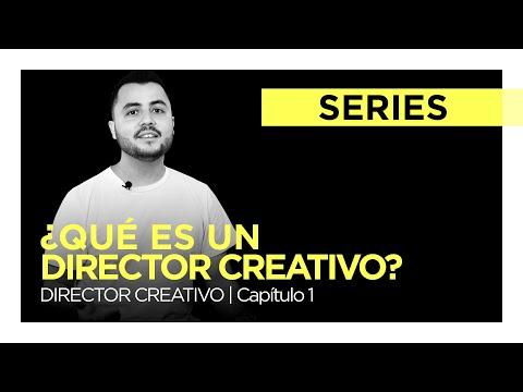 Director Creativo - ¿Qué Es Un Director Creativo? Cap.  1 | DIRECTOR CREATIVO