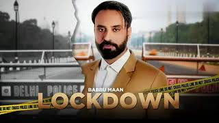 Lockdown Babbu Maan Free MP3 Song Download 320 Kbps