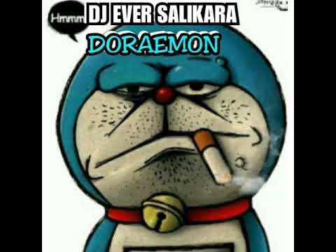 DJ EVER SALIKARA DORAEMON