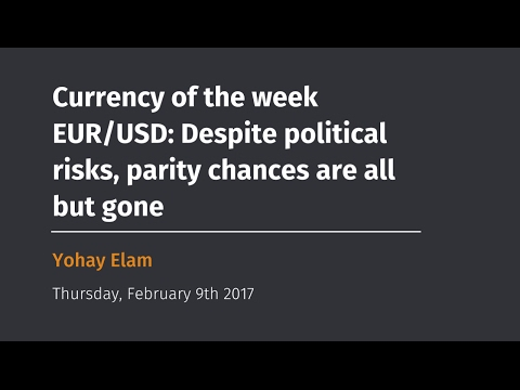 Currency of the week EUR/USD: Despite political risks, parity chances are all but gone