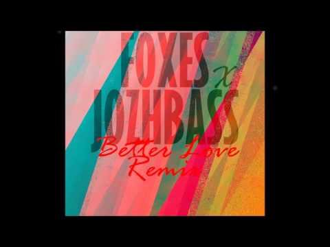 Foxes - Better Love (JozhBass Remix)