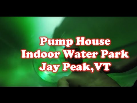 Pump House Indoor Water Park Review, Jay Peak, VT