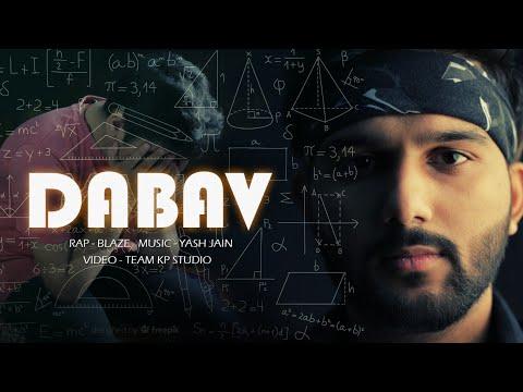 DABAV (official Music Video) Feat. BLAZE | Kreative Production Studio | Yash Jain | 2019