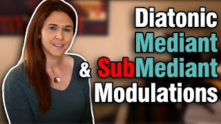 Diatonic Mediant And Submediant Modulations