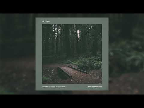 Witt Lowry - Better For Me (feat. Deion Reverie)