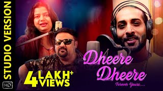 Dheere Dheere | Studio Version | Odia Music Album | Rituraj Mohanty | Tapu Mishra | Goodly Rath