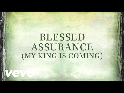 Blessed Assurance (My King Is Coming) [Lyrics]