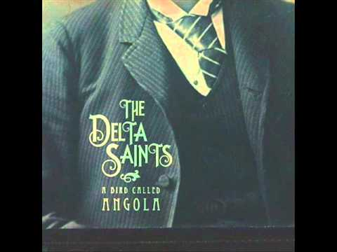 The Delta Saints - Bird Called Angola