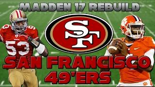 Madden 17 Rebuild   San Francisco 49ers   DESHAUN WATSON?!