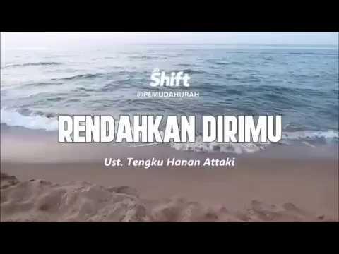Ustadz Tengku Hanan Attaki ( Shift Pemuda Hijrah) - RENDAHKAN DIRI KEPADA ORANG TUA