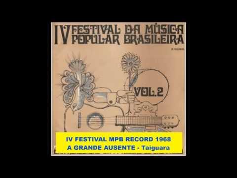 A GRANDE AUSENTE  - Taiguara  -  IV Festival de MPB TV RECORD 1968