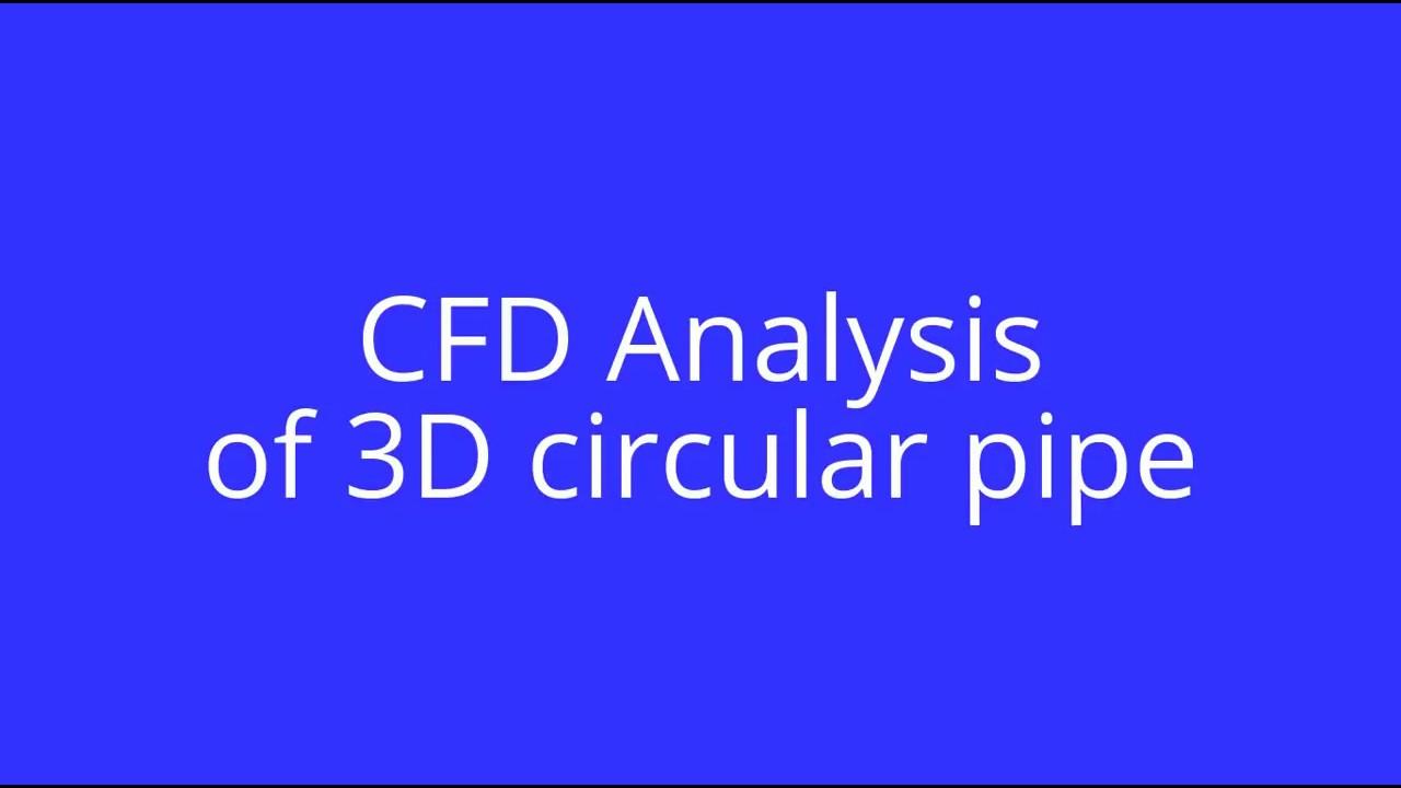 CFD Analysis of Laminar flow in 3D Circular Pipe - YouTube