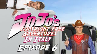 JoJos Copyright Free Adventures In Italy - Episode 6