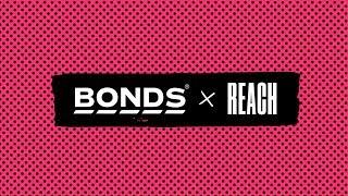 Bonds x Reach