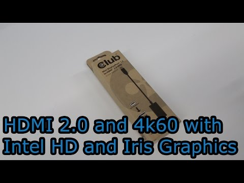 HDMI 2 0 and 4K 60Hz support on Intel HD and Iris Graphics