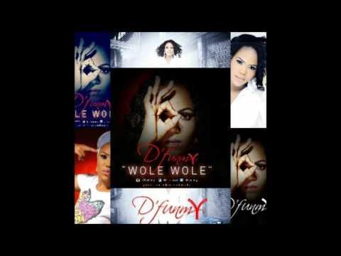 D'FUNMI -  WOLE WOLE mp3