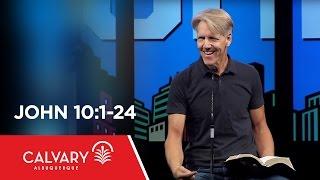 John 10:1-24 - Skip Heitzig