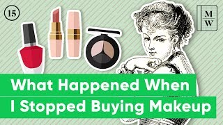 What I Learned From Spending $0 On Makeup For An Entire Year | Making it Work