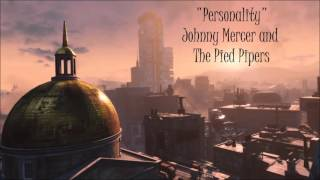 Fallout 4: Diamond City Radio - Personality - Johnny Mercer and The Pied Pipers